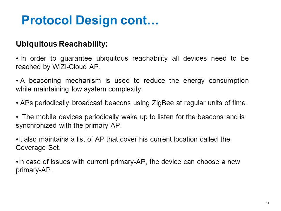 Protocol Design cont… Ubiquitous Reachability: