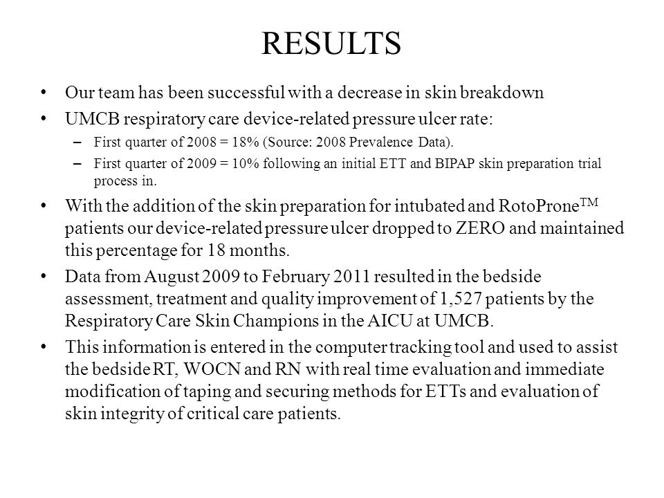 RESULTS Our team has been successful with a decrease in skin breakdown