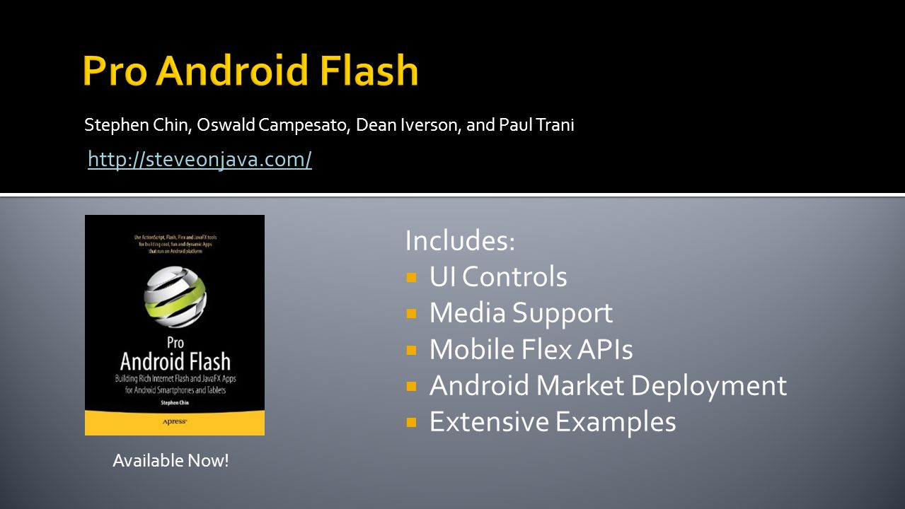 Pro Android Flash Includes: UI Controls Media Support Mobile Flex APIs