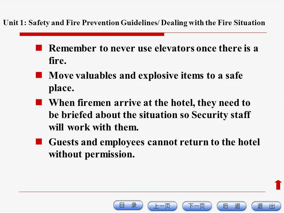 Remember to never use elevators once there is a fire.