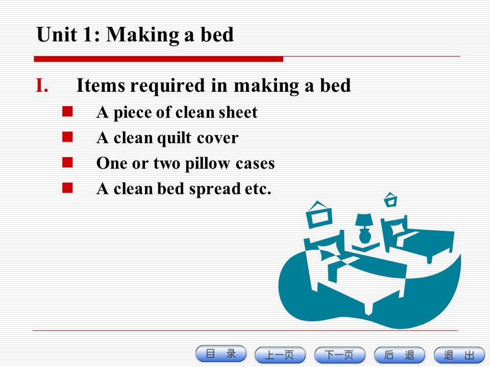 Unit 1: Making a bed Items required in making a bed