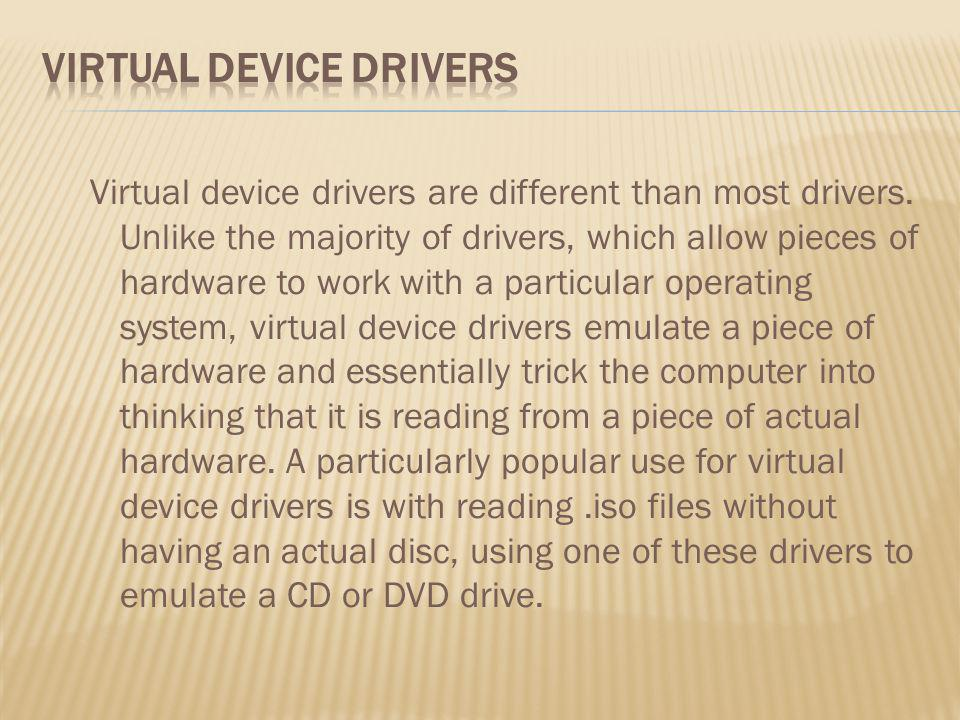 Virtual Device Drivers