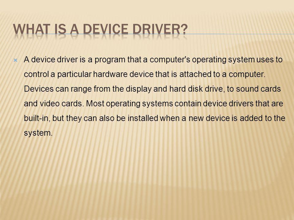 What is a Device Driver