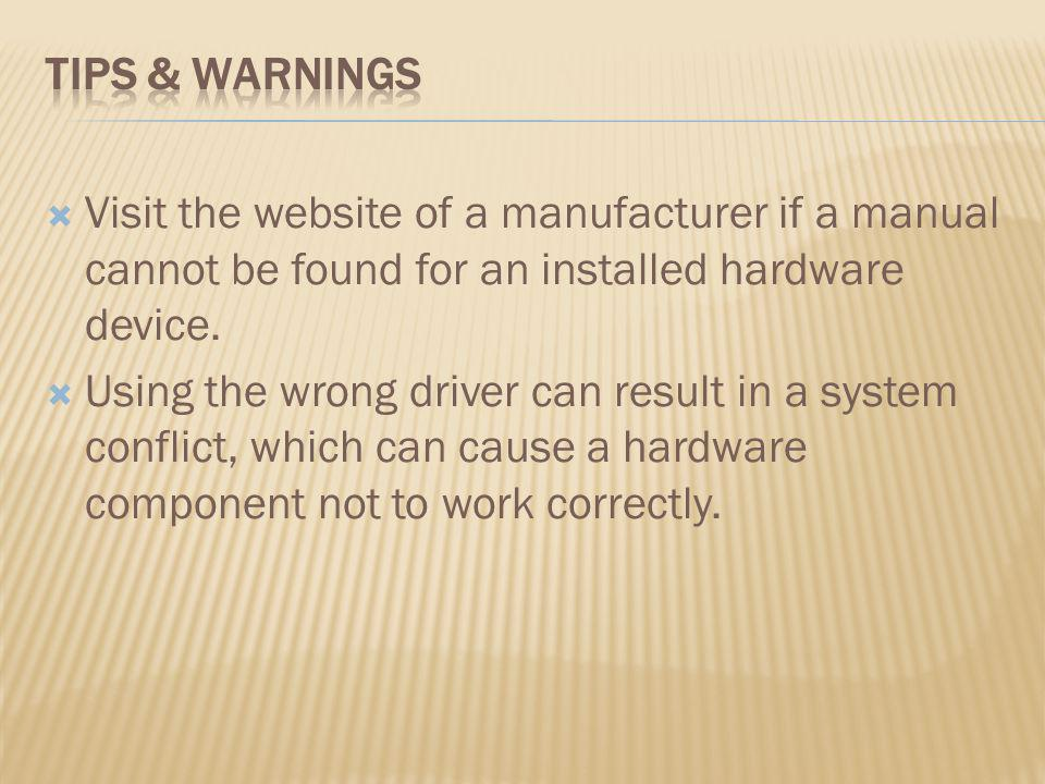 Tips & Warnings Visit the website of a manufacturer if a manual cannot be found for an installed hardware device.