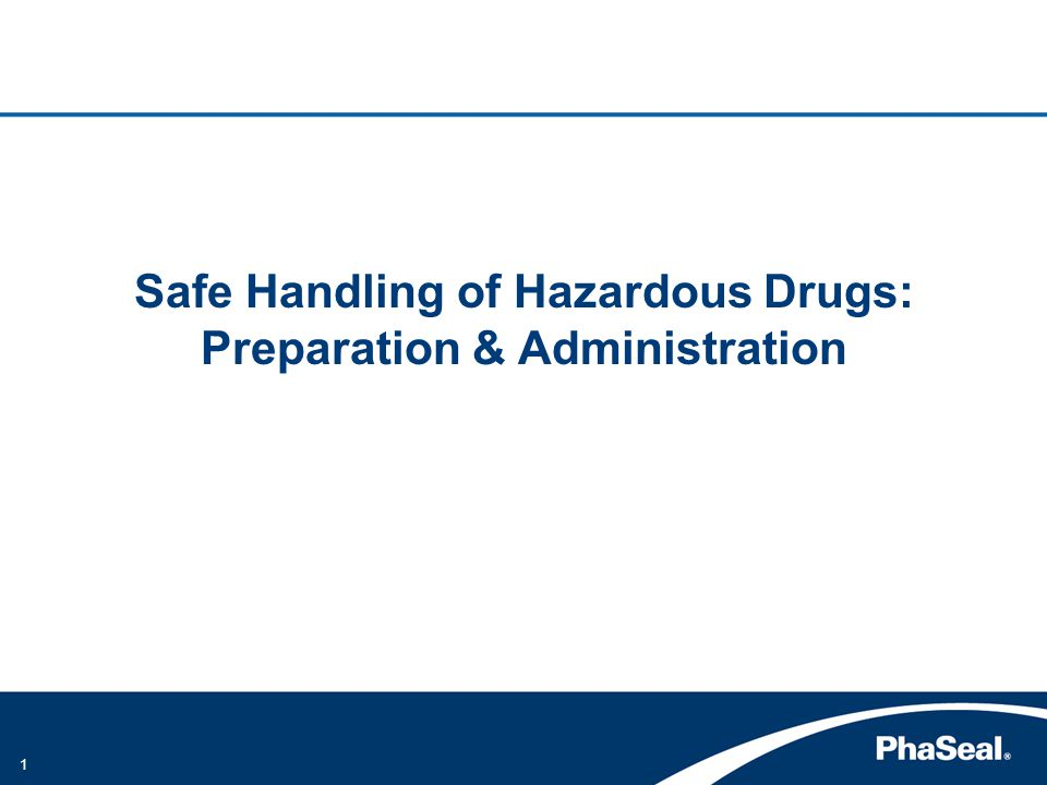 Safe Handling of Hazardous Drugs: Preparation & Administration
