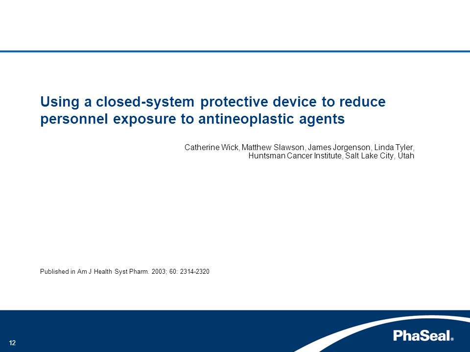 Using a closed-system protective device to reduce personnel exposure to antineoplastic agents