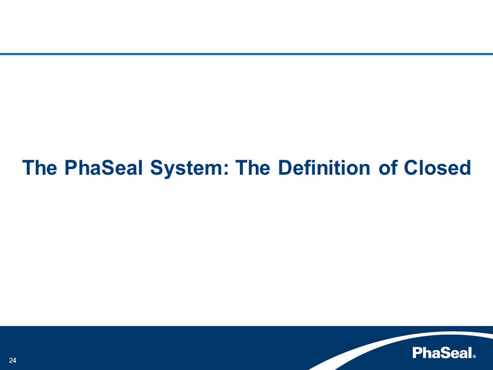 The PhaSeal System: The Definition of Closed