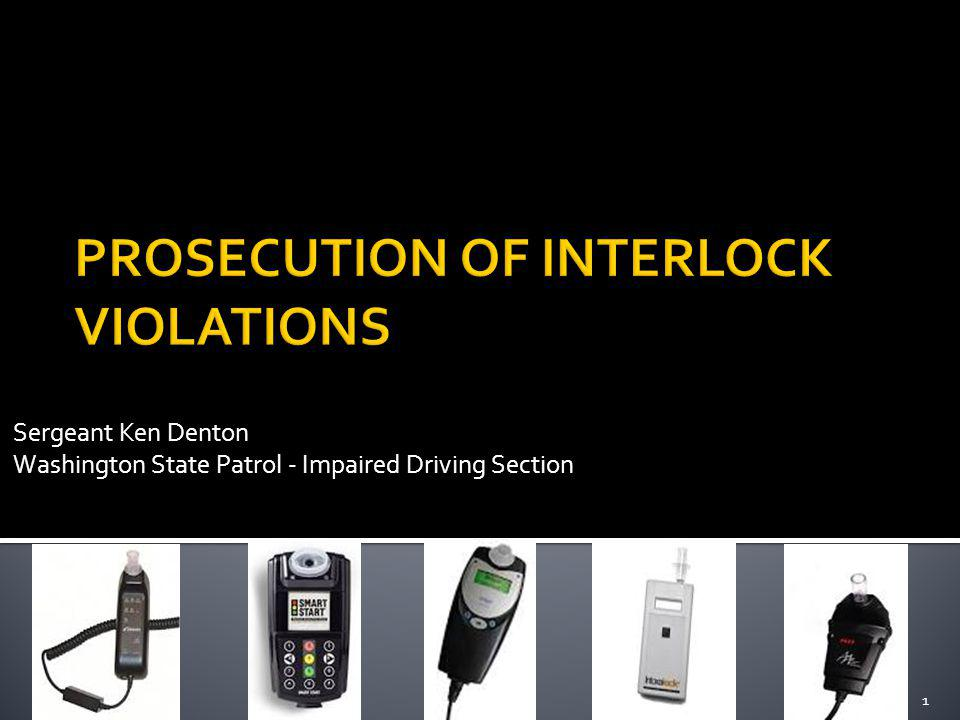 PROSECUTION OF INTERLOCK VIOLATIONS