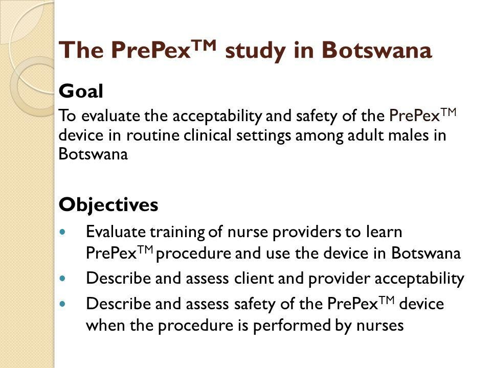 The PrePexTM study in Botswana