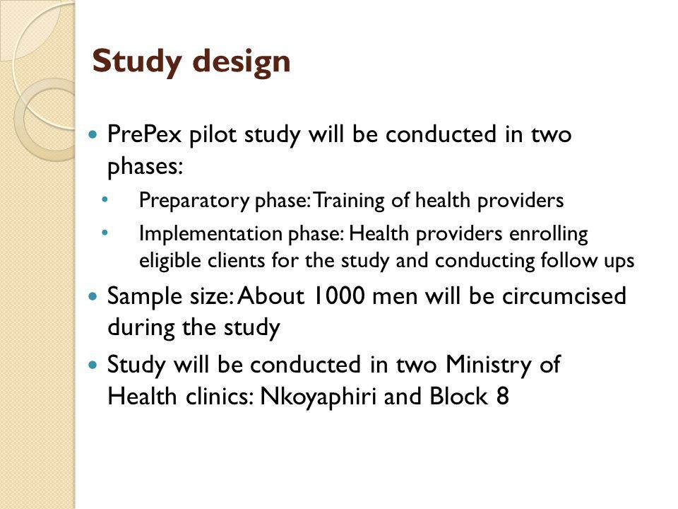 Study design PrePex pilot study will be conducted in two phases: