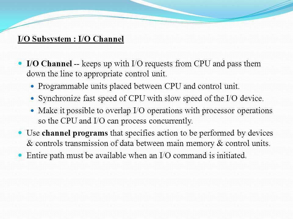 I/O Subsystem : I/O Channel