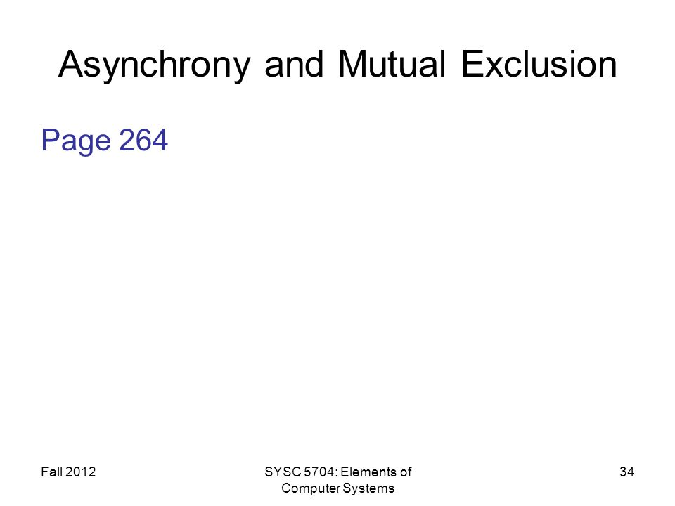 Asynchrony and Mutual Exclusion