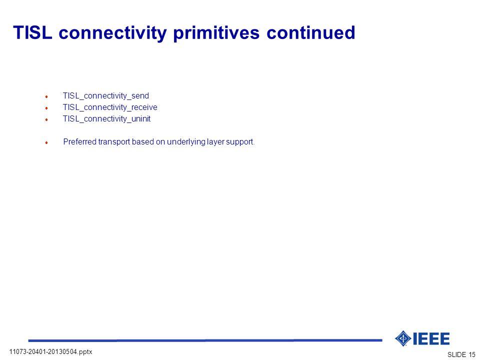 TISL connectivity primitives continued