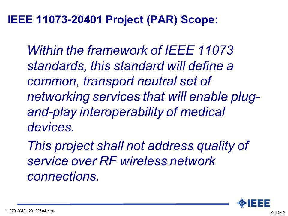 IEEE 11073-20401 Project (PAR) Scope: