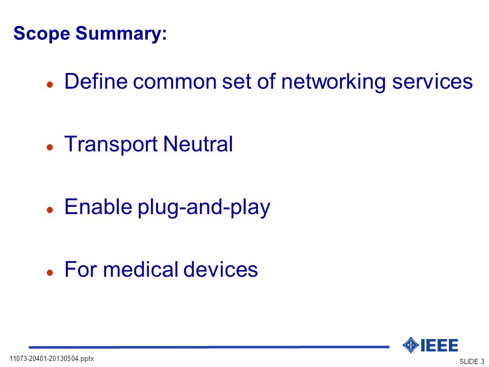 Define common set of networking services Transport Neutral