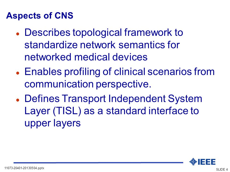 Aspects of CNS Describes topological framework to standardize network semantics for networked medical devices.