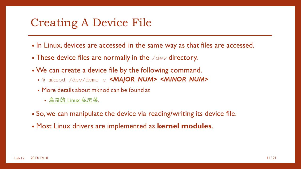 Creating A Device File In Linux, devices are accessed in the same way as that files are accessed.