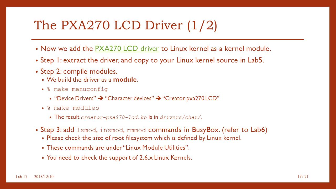 The PXA270 LCD Driver (1/2) Now we add the PXA270 LCD driver to Linux kernel as a kernel module.