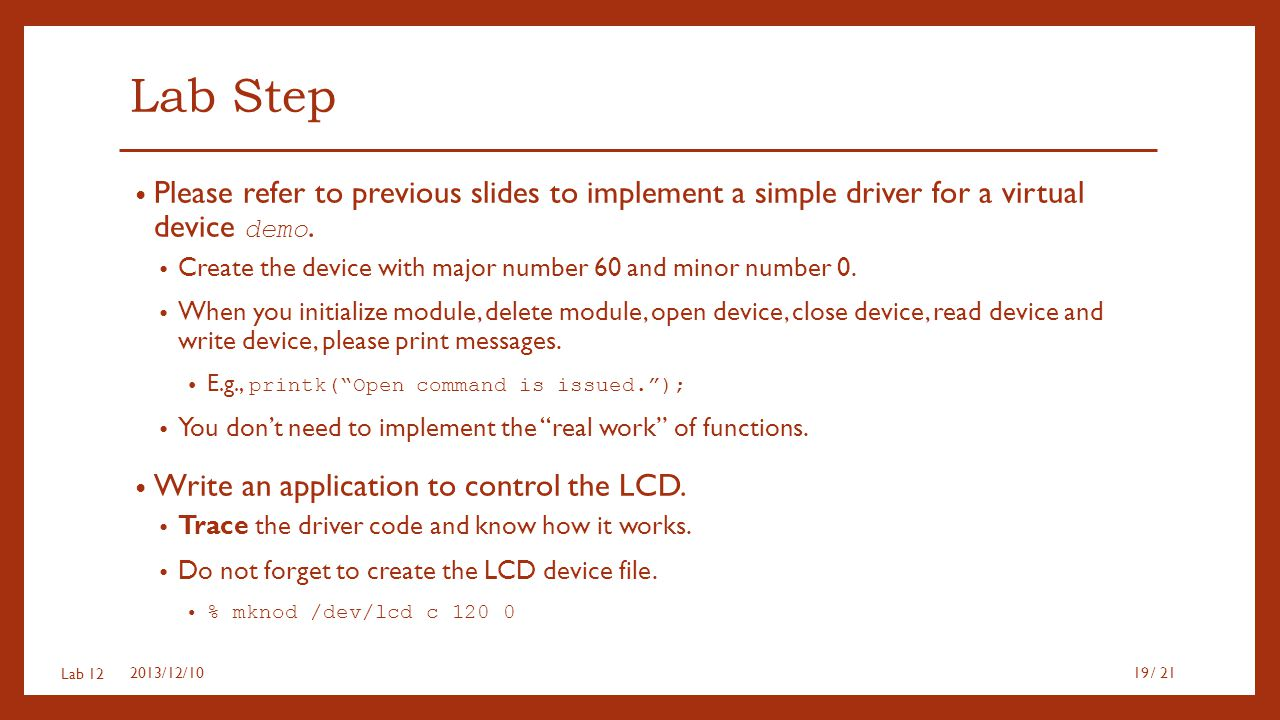 Lab Step Please refer to previous slides to implement a simple driver for a virtual device demo.