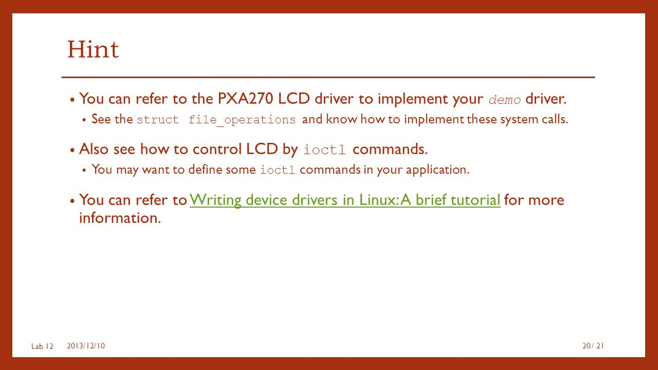 Hint You can refer to the PXA270 LCD driver to implement your demo driver.