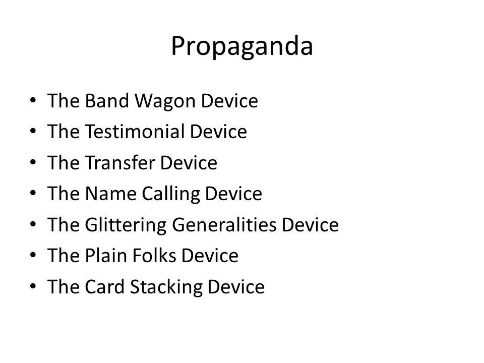Propaganda The Band Wagon Device The Testimonial Device
