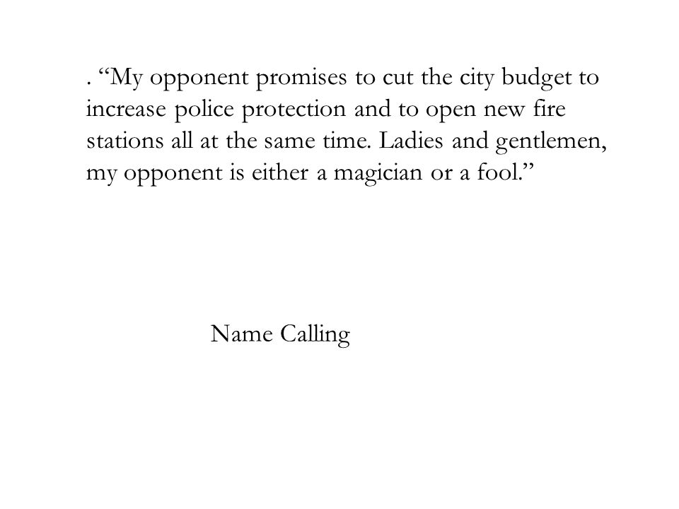 . My opponent promises to cut the city budget to