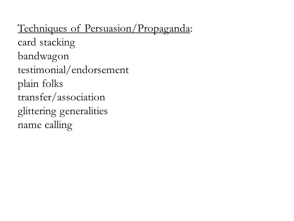 Techniques of Persuasion/Propaganda: