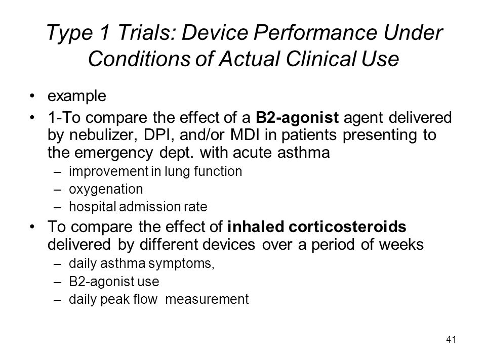 Type 1 Trials: Device Performance Under Conditions of Actual Clinical Use