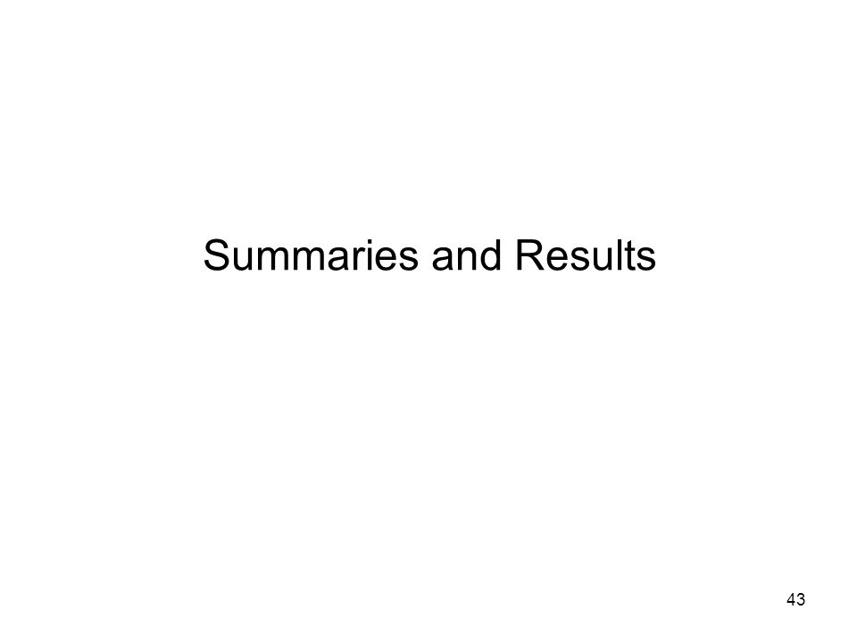 Summaries and Results