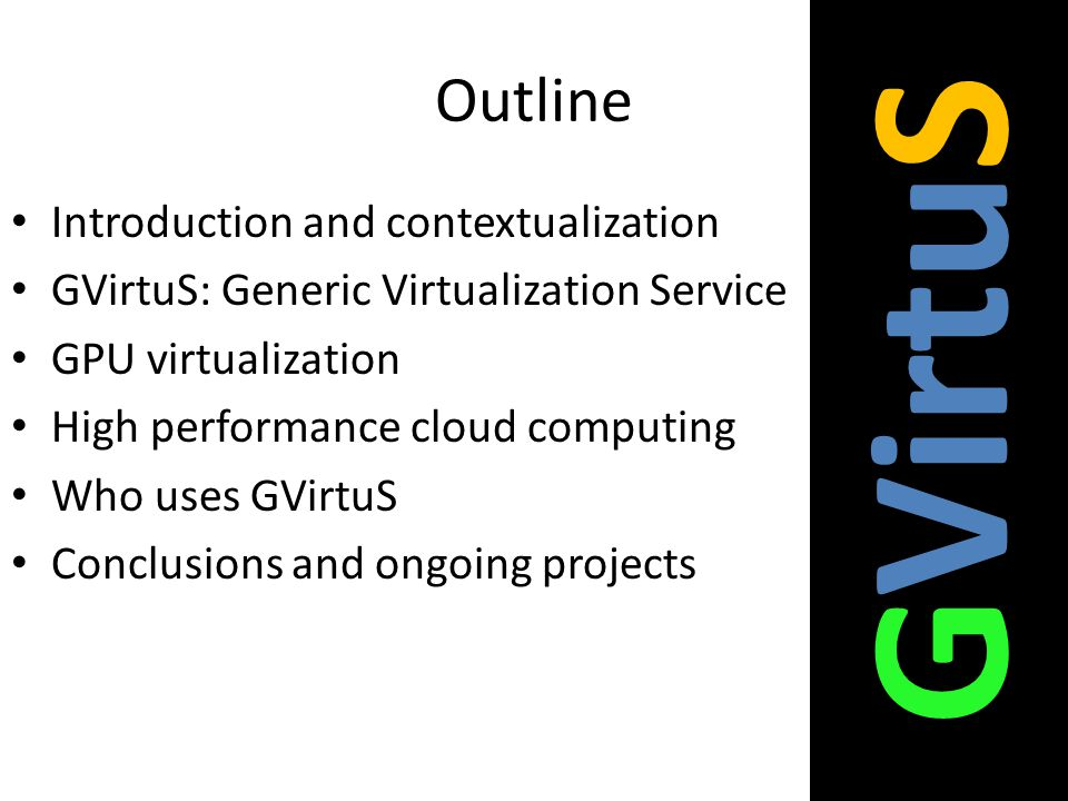 GVirtuS Outline Introduction and contextualization