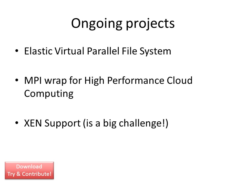 Ongoing projects Elastic Virtual Parallel File System