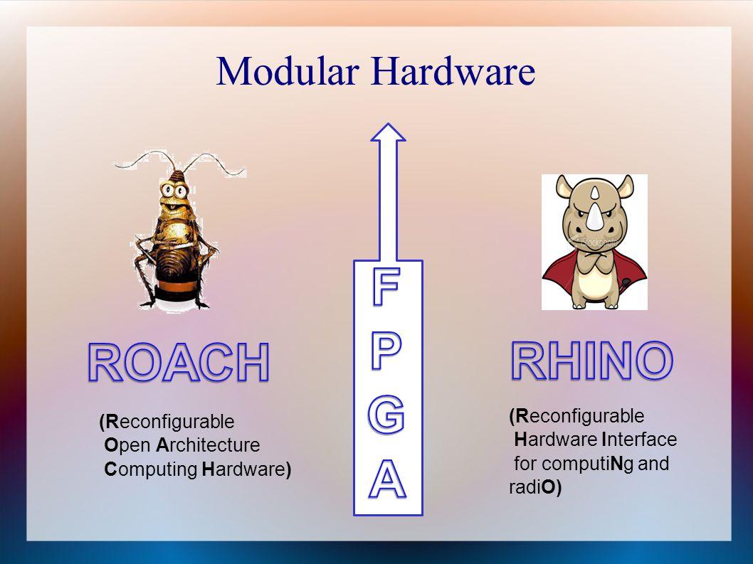 F P G ROACH RHINO A Modular Hardware (Reconfigurable (Reconfigurable