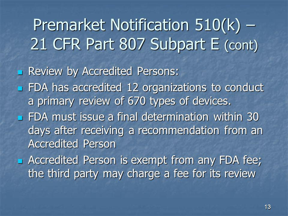 Premarket Notification 510(k) – 21 CFR Part 807 Subpart E (cont)