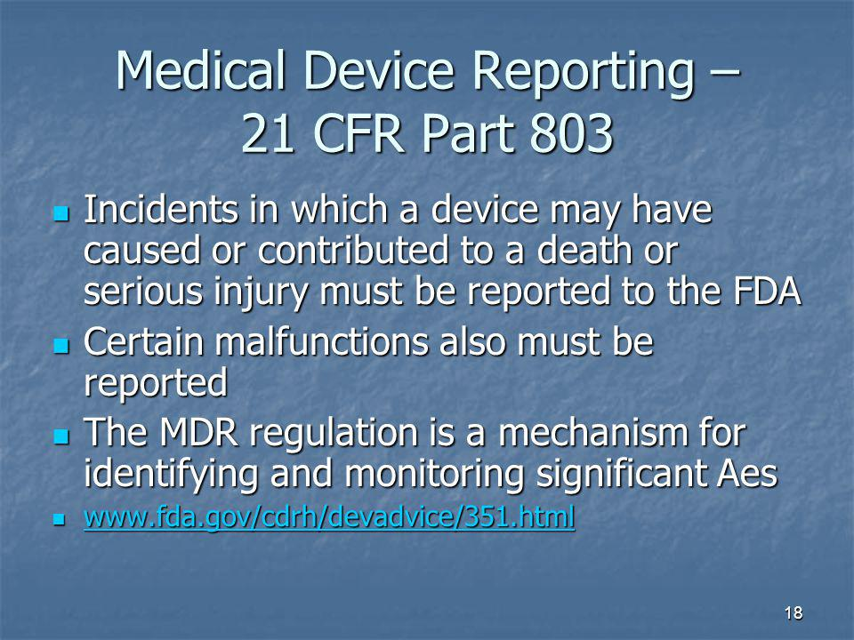 Medical Device Reporting – 21 CFR Part 803