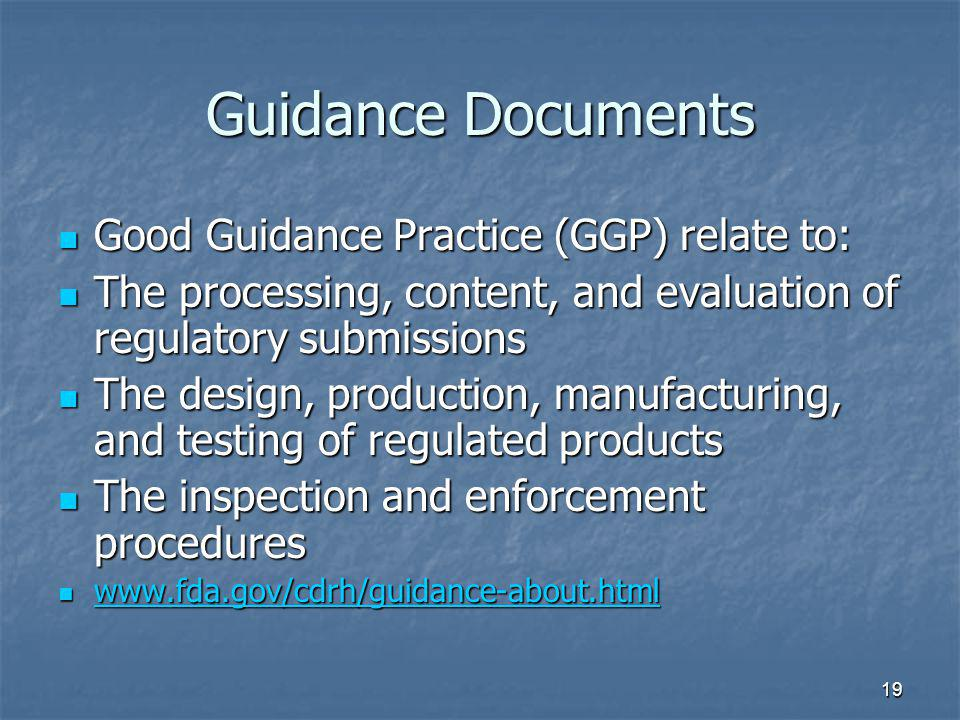 Guidance Documents Good Guidance Practice (GGP) relate to: