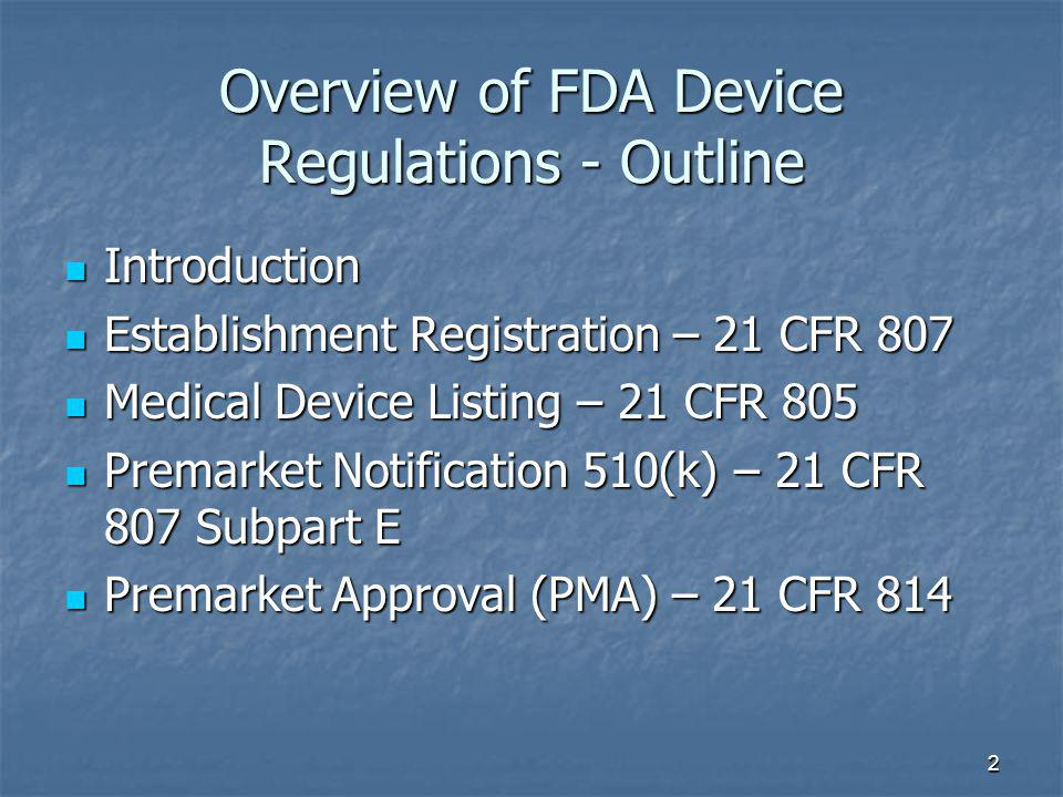Overview of FDA Device Regulations - Outline