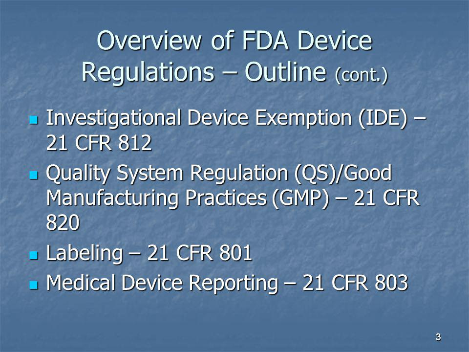 Overview of FDA Device Regulations – Outline (cont.)
