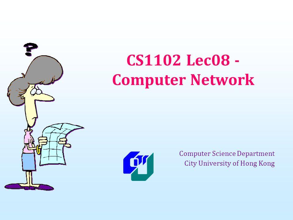 CS1102 Lec08 - Computer Network