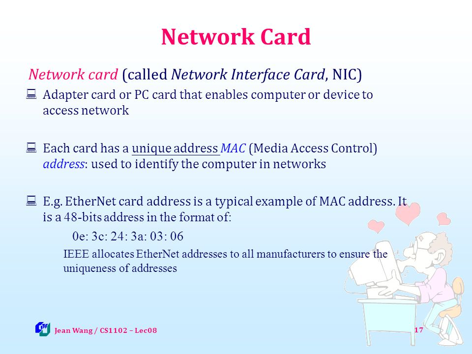Network Card Network card (called Network Interface Card, NIC)