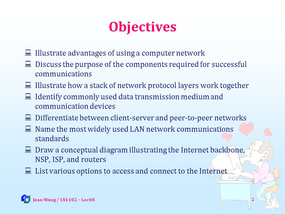Objectives Illustrate advantages of using a computer network