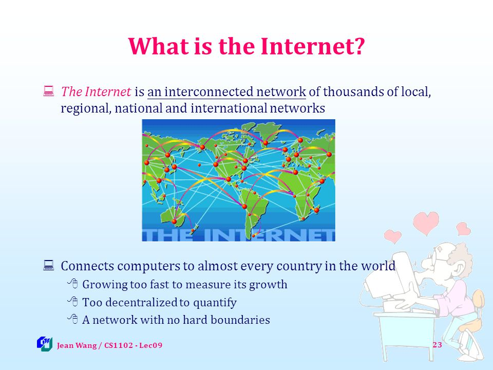 What is the Internet The Internet is an interconnected network of thousands of local, regional, national and international networks.