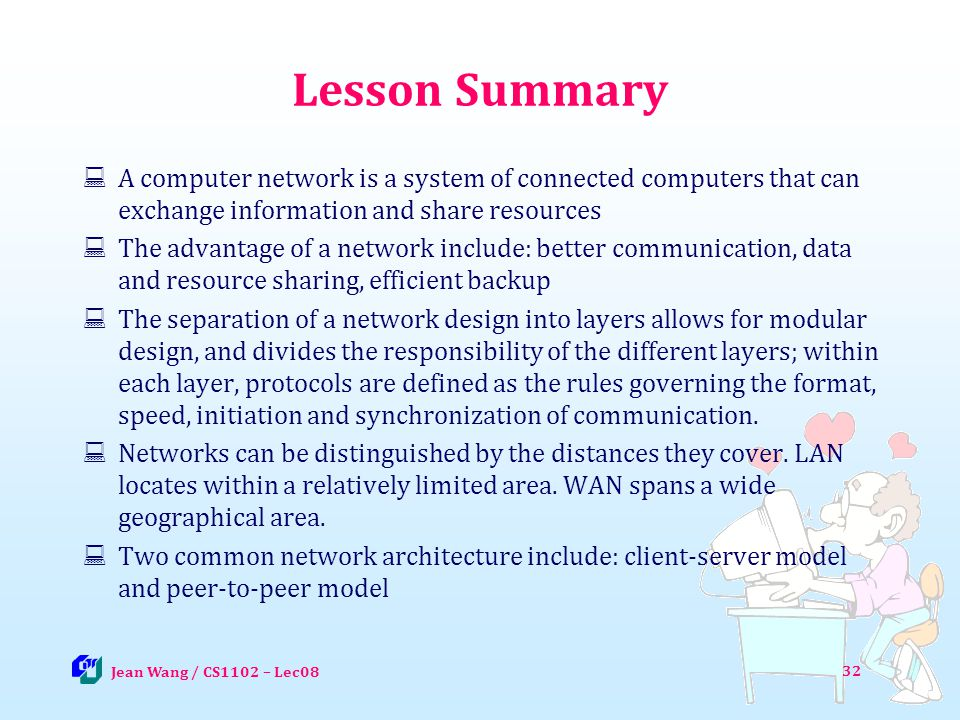 Lesson Summary A computer network is a system of connected computers that can exchange information and share resources.