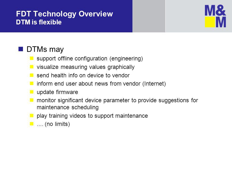 FDT Technology Overview DTM is flexible