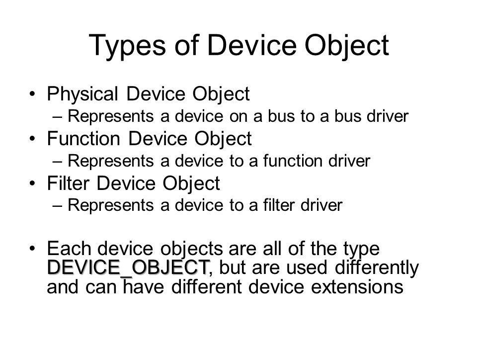 Types of Device Object Physical Device Object Function Device Object