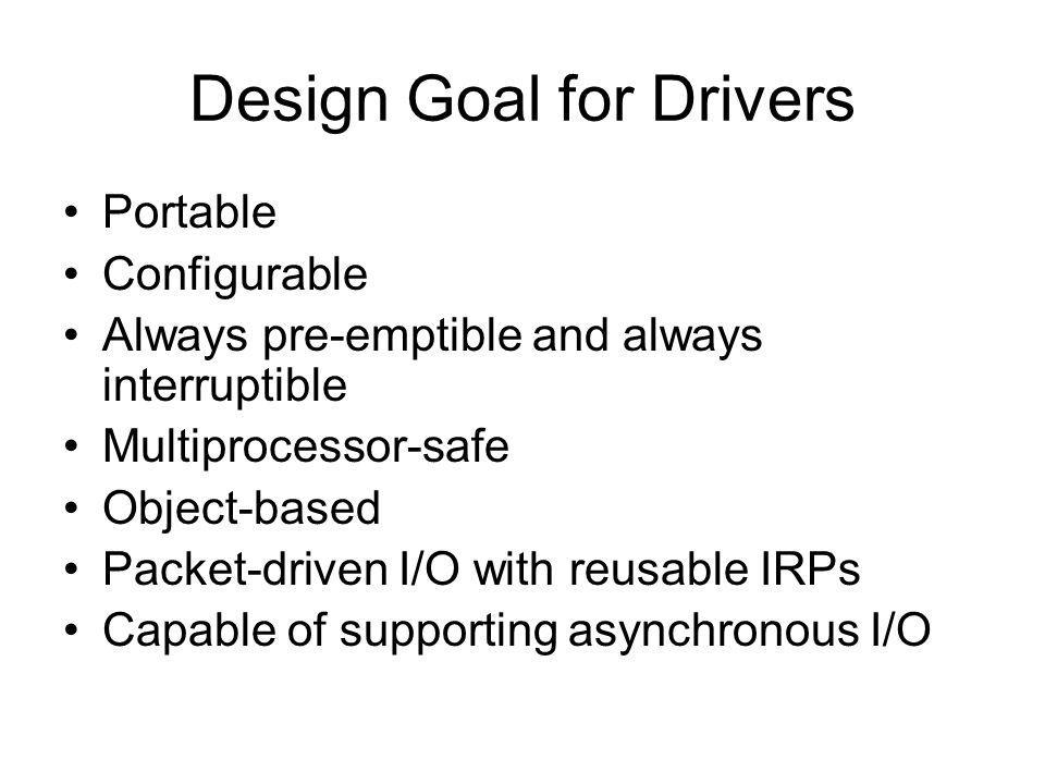 Design Goal for Drivers