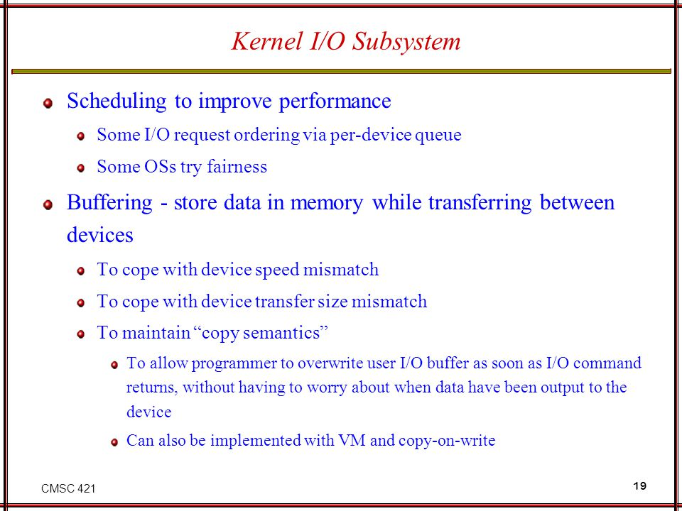 Kernel I/O Subsystem Scheduling to improve performance