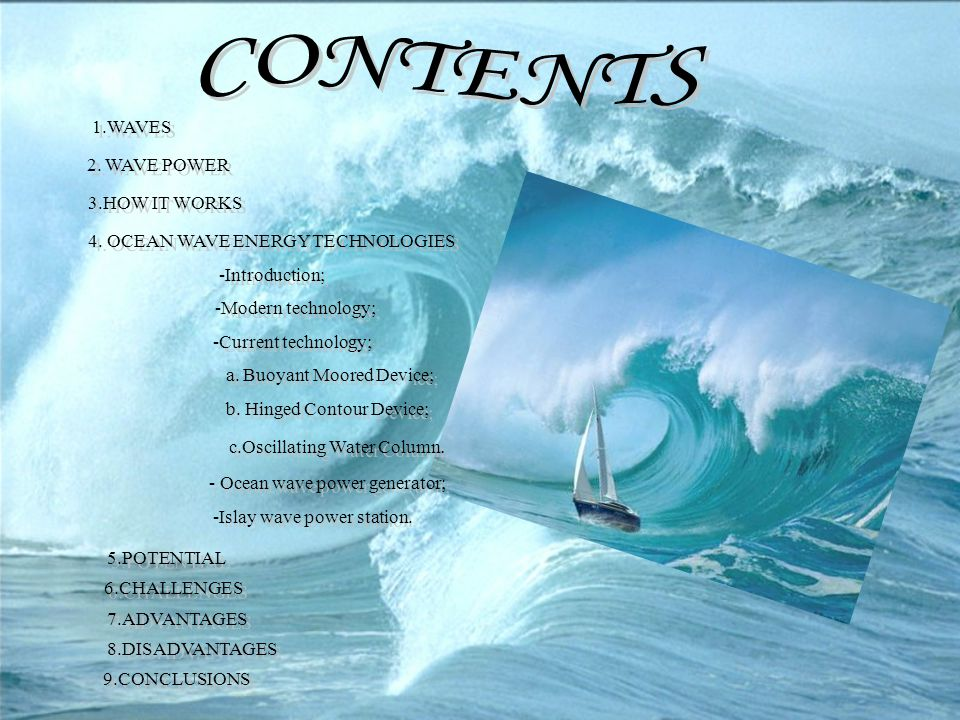 CONTENTS 1.WAVES 2. WAVE POWER 3.HOW IT WORKS