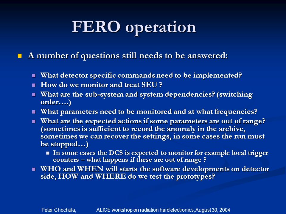 FERO operation A number of questions still needs to be answered: