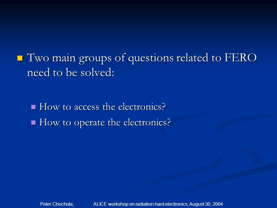 Two main groups of questions related to FERO need to be solved:
