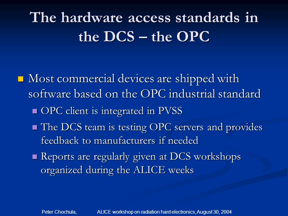 The hardware access standards in the DCS – the OPC